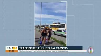 Ônibus circulam sem documentação e com pneus carecas, em Campos, no RJ - Situação do transporte na cidade deixa passageiros indignados.