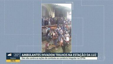 Ambulantes invadem trilhos na estação da Luz - Eles são contra as ações de combate ao comércio irregular na CPTM.