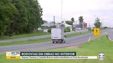 Rodovias em obras no interior - Raposo Tavares e Castello Branco terão interdições durante o final de semana.
