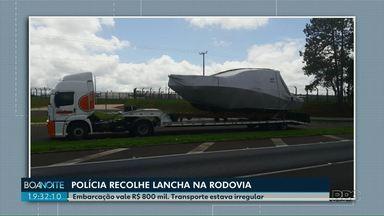 Polícia Rodoviária Federal recolhe lancha por transporte irregular em rodovia - A embarcação é avaliada em R$ 800 mil e estava sendo transportada de Itajaí (SC) para Londrina.