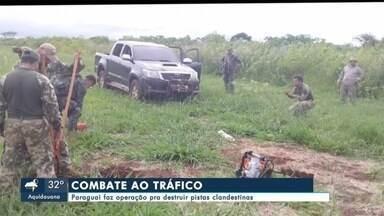 Pistas clandestinas estão sendo destruídas na fronteira com o Paraguai - Para combater o tráfico de drogas
