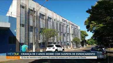 Criança de 2 anos morre com suspeita de espancamento em Cruzeiro do Oeste - O suspeito do crime é tio da criança e está preso.