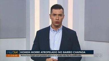 Homem morre atropelado no bairro Chapada, em Ponta Grossa - Motorista fugiu sem prestar socorro e ainda não foi identificado.