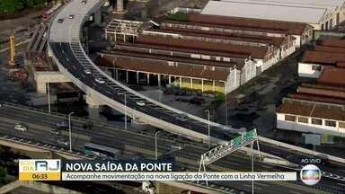 Nova saída da Ponte para Linha Vermelha começa a funcionar - Expectativa é que a vida do motorista melhore com o início da operação.
