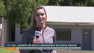Sesa confirma novo caso suspeito de coronavírus no Paraná - Paciente de Ponta Grossa fez exames e resultado deve sair até o fim da semana.