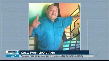 JPB2JP: Acontece hoje júri popular dos 7 réus acusados de matar radialista - Caso Ivanildo Viana.