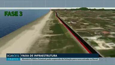 Ministério Público Estadual pede suspensão da licitação para nova estrada no litoral - Segundo promotores, a obra da faixa de infraestrutura foi feita para beneficiar um porto privado.
