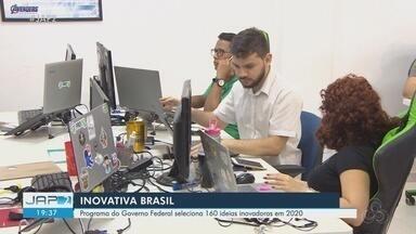 Startups do Amapá podem se inscrever em programa que seleciona ideias inovadoras - Inovativa Brasil é uma iniciativa do Governo Federal que busca fomentar o setor. Inscrições acontecem até 16 de março.
