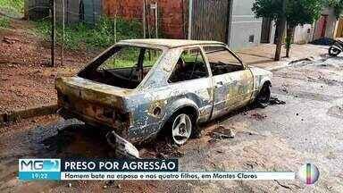Homem é preso ao agredir a própria família e colocar fogo em carro - Ocorrência foi registrada em Montes Claros.