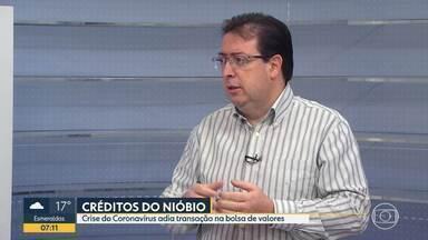 Professor explica como crise do coronavírus pode afetar venda de créditos de nióbio em MG - Transação na bolsa de valores deve ser adiada.