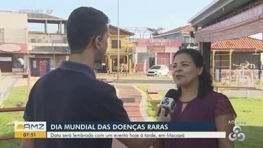 Dia Mundial das Doenças Raras tem programação gratuita em Macapá - Data será lembrada com evento hoje à tarde.