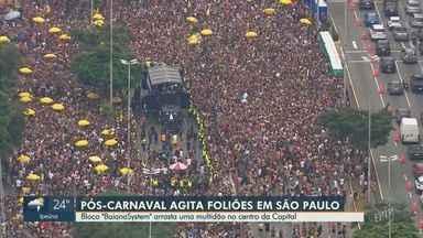 Bloco 'BaianaSystem' arrasta multidão no pós-carnaval de São Paulo - Ao todo, 84 blocos desfilam em várias regiões da capital no fim de semana.