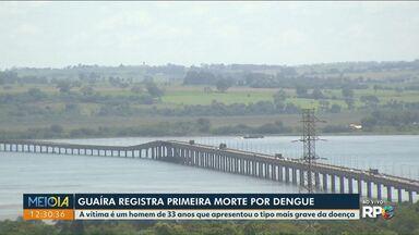 Sesa confirma primeira morte por dengue em Guaíra, este ano - A vítima morreu no dia 23 de fevereiro, mas a causa só foi confirmada agora.