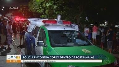 Polícia encontra corpo dentro de porta-malas de carro, em Manaus - Trio que estava no carro foi preso.