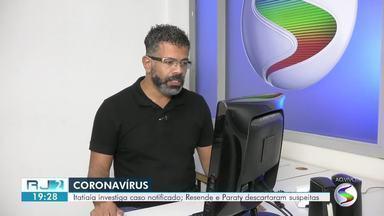 Coronavírus: Itatiaia investiga suspeita; Paraty e Resende descartam casos - Casos só são oficialmente reconhecidos como suspeitos após confirmação do Ministério da Saúde, o que ainda não ocorreu.