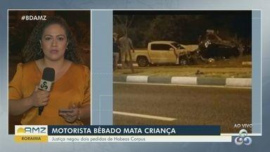 Em Roraima, servidor público bêbado mata criança - Justiça negou dois pedidos de Habeas Corpus.