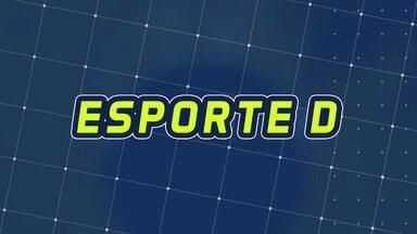 Assista à íntegra do Esporte D desta quarta-feira, 11/03 - Programa exibido em 11/03/2020.