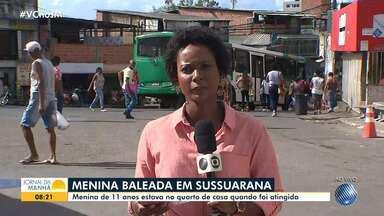 Menina de 11 anos morre após ser baleada no bairro de Sussuarana Velha, em Salvador - Crime ocorreu na noite de domingo (15), de acordo com a polícia.