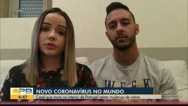 Novo coronavírus no mundo; paraibanos que vivem no exterior relatam mudanças de rotina - Casal no interior de Portugal e jornalista na Irlanda explicam situação na Europa.