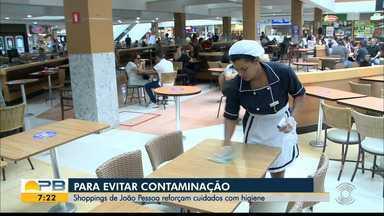 Shoppings de João Pessoa reforçam cuidados com higiene para evitar contaminação - Confira os detalhes com a repórter Sílvia Torres.
