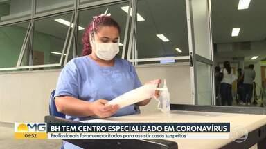 BH tem centro especializado em coronavírus - Profissionais foram capacitados para assistir casos suspeitos.