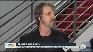 Sempre um papo: Fred Melo fala de jornalismo, futebol e literatura em Araxá - Jornalista e cronista atleticano bate papo em Araxá