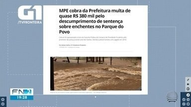 MPE cobra da Prefeitura multa de quase R$ 380 mil por descumprimento de sentença - Determinação é referente a ação que trata de enchentes no Parque do Povo.