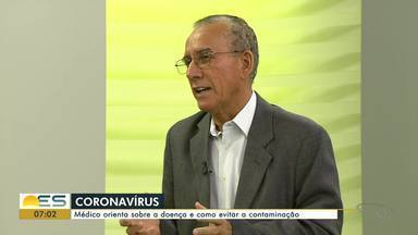 Infectologista orienta sobre Coronavírus e como evitar a contaminação - Veja também quais são as orientações dos postos de saúde e as medidas que estão sendo adotadas pelo governo do ES.