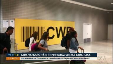 Após fechamento de fronteiras, Paranaenses não conseguem voltar pra casa - Neste bloco você vai ver também como fica a previsão do tempo para todo o Paraná.