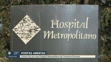 Liminar faz com que Hospital Metropolitano de Campinas funcione - Essa intervenção judicial é para garantir o atendimento às vítimas do novo coronavírus.