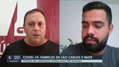 Sindicato recebe quase 300 denúncias de descumprimento de recomendações em indústrias - Em São Carlos e Ibaté são mais de 500 empresas de médio e grande porte e a maioria está funcionando na quarentena do coronavírus.