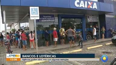 Agências de bancos e lotéricas podem funcionar na Paraíba, mas com restrições - As medidas de higiene e distância mínima entre clientes devem ser mantidas.