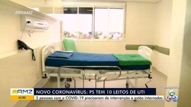 No Acre, 2 pessoas com covid-19 estão internadas - No Acre, 2 pessoas com covid-19 estão internadas