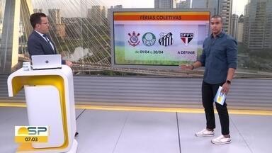 Times paulistas anunciam férias coletivas - Corinthians, Palmeiras e Santos concedem 20 dias de férias para atletas e comissão técnica