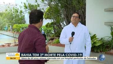 Segunda morte por coronavírus é registrada na Bahia, que tem 178 casos confirmados - A segunda vítima é um idoso de 64 anos, de Salvador, que estava internado em um hospital particular. Confira mais informações sobre a pandemia no estado.
