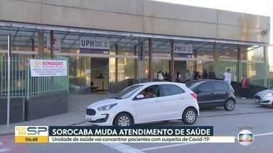 Sorocaba muda sistema de atendimento da saúde - Agora, apenas uma unidade vai concentrar pacientes com suspeita da Covid-19