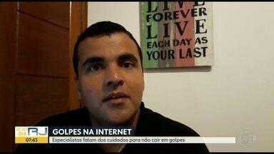 Especialista alerta sobre cuidados para não cair em golpes pela internet - Número de golpes que chegam pelo telefone ou pela internet tem aumentado.