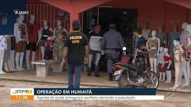 Operação alerta população de Humaitá sobre fechamento do comércio - Agentes de saúde entregaram panfletos alertando a população