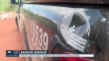 Policiais militares de Goiás atiraram e mataram quatro suspeitos de assalto em Brazlândia - Vítima só reconheceu um, dos quatro mortos.