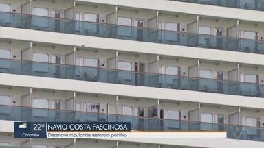 Dezenove tripulantes de navio atracado em Santos testaram positivo para Covid-19 - Costa Fascinosa está em quarentena no Porto de Santos. Alguns tripulantes que não tinham a doença desembarcaram nas últimas semanas.