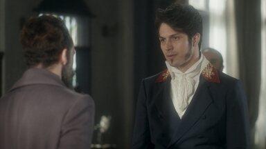 Francisco confirma apoio a Pedro - Chalaça procura o Barão de Sorocaba para conseguir aliados e é apresentado a Domitila