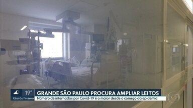 Grande São Paulo procura ampliar leitos - Número de internados por Covid-19 é o maior já divulgado pelo governo