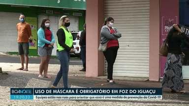 Equipes orientam sobre o uso de máscaras em Foz do Iguaçu - Medida é uma prevenção ao novo coronavírus.