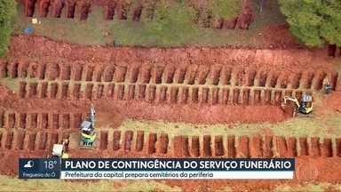 Prefeitura da capital prepara cemitérios da periferia em meio a pandemia - Plano de contingência da prefeitura prevê preparação de cemitérios para receber vítimas das regiões mais periféricas.