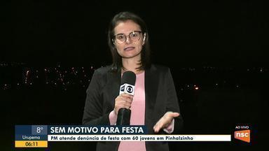 PM atende denúncia de festa com mais de 60 pessoas em Pinhalzinho - PM atende denúncia de festa com mais de 60 pessoas em Pinhalzinho