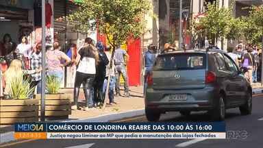 Comércio de Londrina reabre das 10 às 16 horas - Justiça negou liminar ao MP que pedia a manutenção das lojas fechadas.