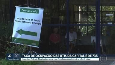Taxa média de ocupação das UTIs da capital chega a 73% - O Hospital Cidade Tiradentes pede que famílias autorizem transferências.