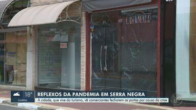 Pandemia do novo coronavírus faz comerciantes encerrarem atividades em Serra Negra - Isolamento necessário para evitar disseminação da doença afeta atividades econômicas no município.