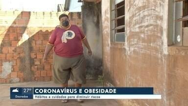 Hábitos e cuidados para diminuir riscos da obesidade em tempos de coronavírus - Hábitos e cuidados para diminuir riscos da obesidade em tempos de coronavírus