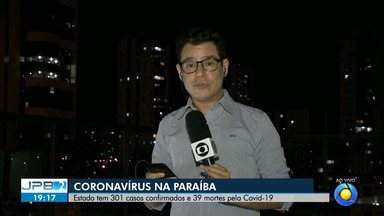 JPB2JP: Paraíba tem 301 casos confirmados e 39 mortes pela Covid-19 - Dados do boletim da Secretaria de Saúde do Estado.